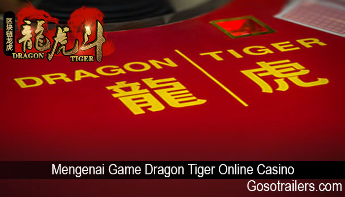 Mengenai Game Dragon Tiger Online Casino