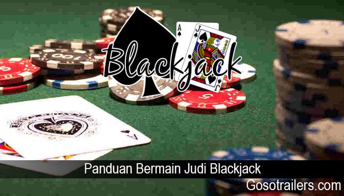 Panduan Bermain Judi Blackjack