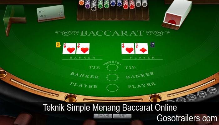 Teknik Simple Menang Baccarat Online