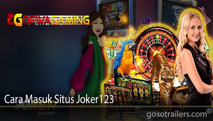 Cara Masuk Situs Joker123