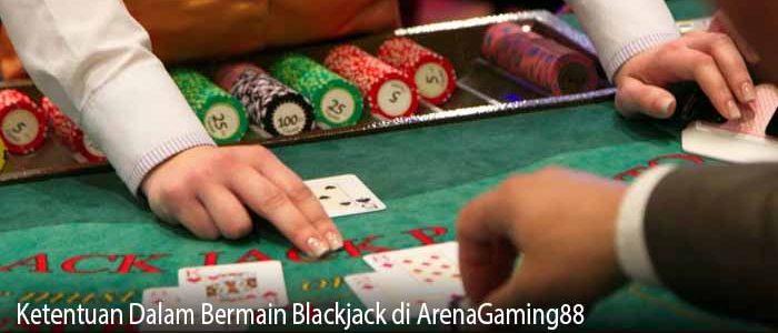 Ketentuan Dalam Bermain Blackjack di ArenaGaming88