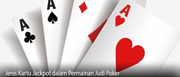 Jenis Kartu Jackpot dalam Permainan Judi Poker