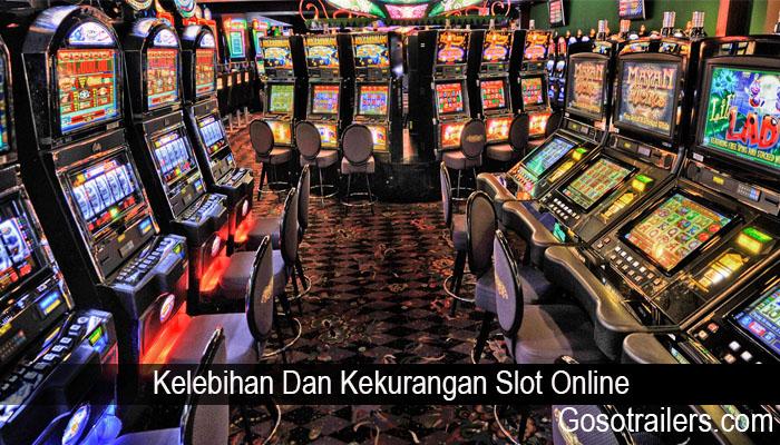 Kelebihan Dan Kekurangan Slot Online