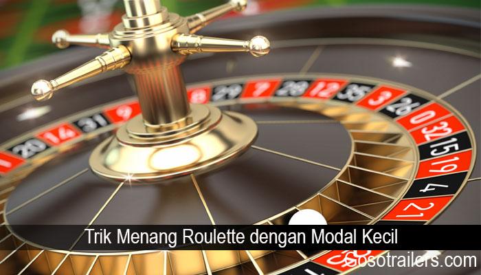 Trik Menang Roulette dengan Modal Kecil